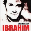 İbrahim – Ser Verip Sır Vermeyen Devrimci Önder