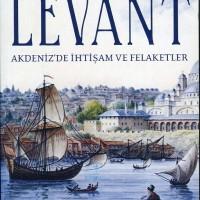 Levant – Akdeniz'de İhtişam ve Felaketler
