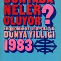 DÜNYADA NELER OLUYOR?, EKONOMİK VE JEOPOLİTİK DÜNYA YILLIĞI, 1983