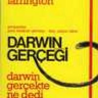 DARWİN GERÇEĞİ – Darwin Gerçekte Ne Dedi