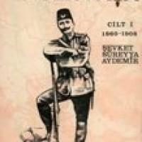 ENVER PAŞA – Makedonya'dan Ortaasya'ya – Cilt 1 – 1860 – 1908