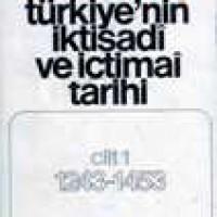 TÜRKİYE'NİN İKTİSADİ VE İÇTİMAİ TARİHİ -CİLT 1- 1243-1453