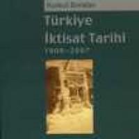 TÜRKİYE İKTİSAT TARİHİ 1908-2007