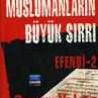 BEYAZ MÜSLÜMANLARIN BÜYÜK SIRRI / Efendi-2