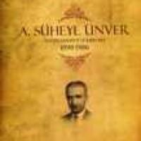 A. SÜHEYL ÜNVER – Hayatı, Şahsiyeti ve Eserleri 1898-1986