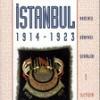 AKDENİZ DÜNYASI ŞEHİRLERİ, İSTANBUL 1914-1923