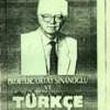 PROF. DR. OKTAY SİNANOĞLU VE TÜRKÇE