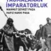 RUMELİ YAĞMALANAN İMPARATORLUK – Mahmut Şevket Paşa / Hafız Hakkı Paşa