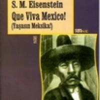 QUE VİVA MEXİCO, YAŞASIN MEKSİKA