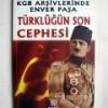 KGB ARŞİVLERİNDE ENVER PAŞA – TÜRKLÜĞÜN SON CEPHESİ