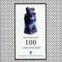İstanbul'un 100 Cam Sanatçısı