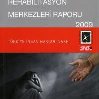 Tedavi ve Rehabilitasyon Merkezleri Raporu, 2009