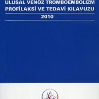 Ulusal Venöz Tromboembolizm Profilaksi ve Tedavi Klavuzu 2010