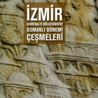 İzmir Kemeraltı Bölgesindeki Osmanlı Dönemi Çeşmeleri
