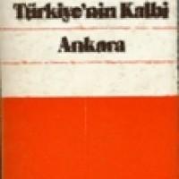 TÜRKİYE'NİN KALBİ ANKARA
