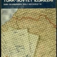 """TÜRK – SOVYET İLİŞKİLERİ – Ekim Devriminden """"Milli Mücadele""""ye"""