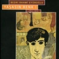 YAŞASIN RENK, 1911-1975