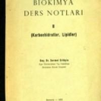 BİYOKİMYA DERS NOTLARI 2 (KARBONHİDRATLAR, LİPİDLER)