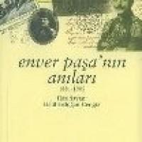 ENVER PAŞA'NIN ANILARI 1881-1908