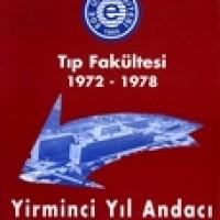 EGE ÜNİVERSİTESİ TIP FAKÜLTESİ 1972-1978, 20 YIL ANDACI