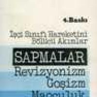 SAPMALAR – Revizyonizm, Goşizm, Maoculuk, Troçkizm