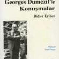 GEORGES DUMEZİL'LE KONUŞMALAR