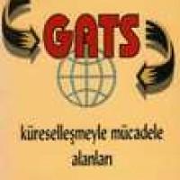 GATS – Küreselleşmeyle Mücadele Alanları