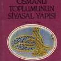 OSMANLI TOPLUMUNUN SİYASAL YAPISI  (Kuruluş Dönemi)