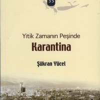İzmirim 35 – Yitik Zamanın Peşinde, Karantina